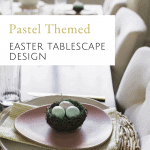 Scotshill House Easter Tablescape Design