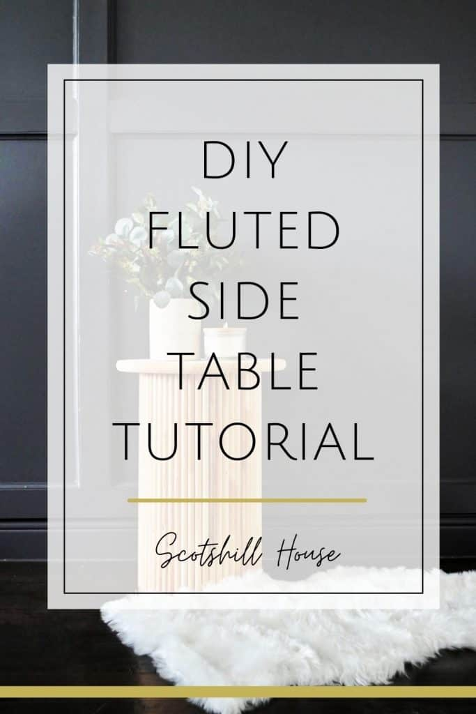 DIY Fluted Side Table Tutorial