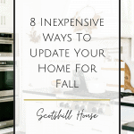 8 Inexpensive Ways To Update Your Home For Fall