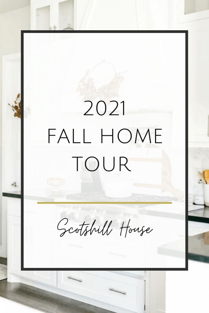 2021 Fall Home Tour