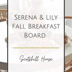 Serena & Lily Fall Breakfast Board